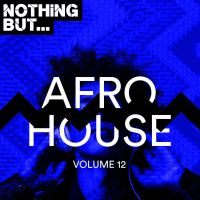 VA - Nothing But... Afro House, Vol. 12