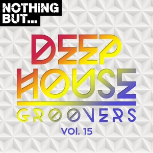 VA - Nothing But... Deep House Groovers, Vol. 15, best deep house music, deep house sounds, deep house 2019 download, latest deep house mp3