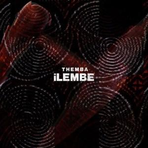 Themba - Ilembe (Original Mix), new afro house music, afrotech, house music download, latest afro house music, sa music, afrohouse 2019 download mp3