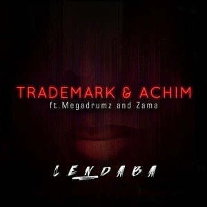 Trademark & Achim - Lendaba (feat. Megadrumz & Zama), new sa music, amapiano 2019, latest amapiano music, amapiano songs, south african amapiano