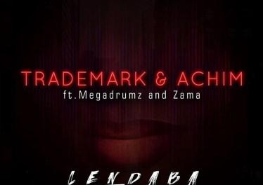 Trademark & Achim - Lendaba (feat. Megadrumz & Zama)