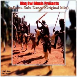 Blaq Owl - Indlamu Zulu Dance (Original Mix)