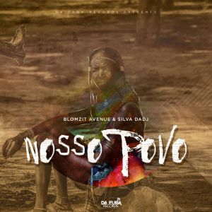 Blomzit Avenue & Silva DaDj - Nosso Povo , new afro house music, afrotech, afro house 2019 download, latest afro house songs, new sa music, south african house music