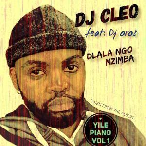 DJ Cleo - Dlala Ngo Mzimba (feat. Dj Oros), new amapiano music, amapiano 2019, sa amapiano, amapiano music download