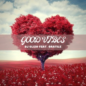 DJ Clizo - Good Vibes (feat. Oratile), new sa music, za music, south africa afro house music