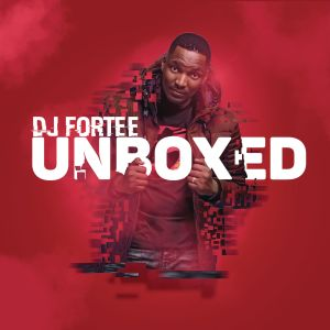 DJ Fortee - Unboxed, house music download, new afro house, south african house music, afro house 2019 download, latest sa music, latest afrohouse songs
