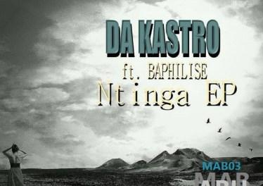 Da Kastro feat. Baphilise - Ntinga EP