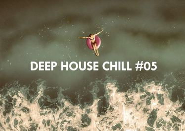 Deep House Chill, Vol. 05, latest house music, deep house tracks, house music download, deephouse 2019, afro house music, new house music south africa, afro deep house
