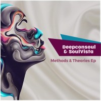 Deepconsoul & SoulVista - Methods & Theories EP