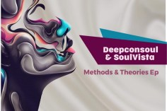Deepconsoul & SoulVista - Methods & Theories , new house music, soulful house music download, soulful 2019, latest sa music, south african house music, soulful music, afro soul