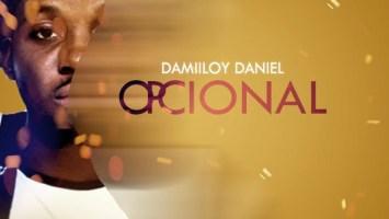 DJ Damiloy Daniel - Opcional , novas musicas afro house, angola afro house, baixar musicas