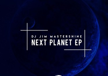 Dj Jim Mastershine - Next Planet EP, latest south african house, new sa house music, funky house, new house music 2019, best house music 2018, durban house music, latest house music tracks, dance music, latest sa house music, new music releases, web music player, online song streaming, google play music, google music free