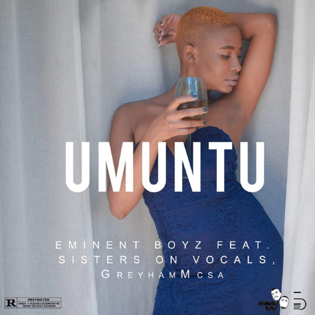 Eminent Boyz Umuntu - Eminent Boyz – Umuntu Ft. Sisters On Vocal & GreyhamMC