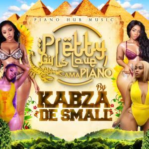 Kabza De Small - Pretty Girls Love Amapiano, new amapiano music, mzansi music, amapiano 2019 download mp3, amapiano songs, south african music, latest sa music, sa amapiano