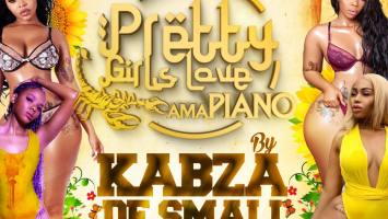 Kabza De Small - Pretty Girls Love Amapiano, new amapiano music, mzansi music, amapiano 2019 download mp3, amapiano songs, south african music, latest sa music, sa amapiano
