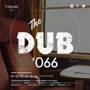Kususa - The Dub 66 (Guest Mix), afrotech, house music, afromix, afro tech house music download, south african house music, latest sa afro house
