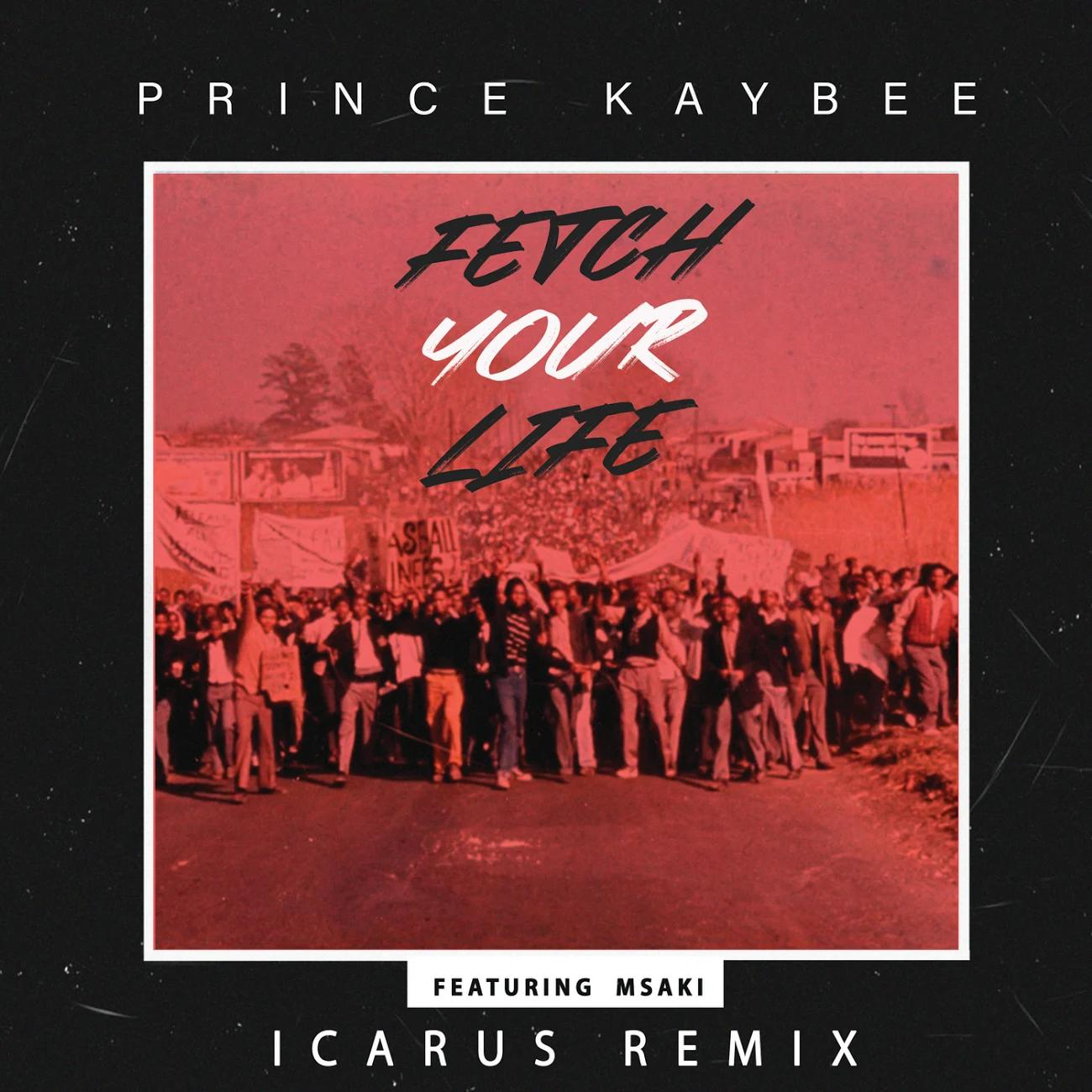 Prince Kaybee Msaki Fetch Your Life Icarus Remix - Prince Kaybee Ft. Msaki – Fetch Your Life (Icarus Remix )