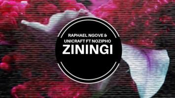 Raphael Ngove & UniCraft, Nozipho - Ziningi (Original Mix)
