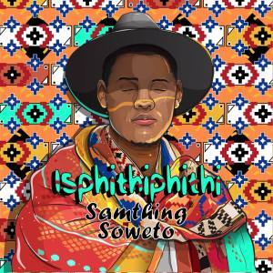 Samthing Soweto - Akulaleki (feat. Shasha, DJ Maphorisa & Kabza De Small), new amapiano music, new south african music, mzansi music, latest sa music, amapiano 2019 download, amapiano mp3