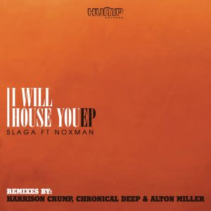 Slaga, Noxman - I Will House You (Chronical Deep Claps Back)