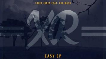 Tahir Jones & Fka Mash - Easy EP, new deep house music, deep house music download, sa deep house, latest south african house music, deep tech house, deep house sounds, deep house mp3 download