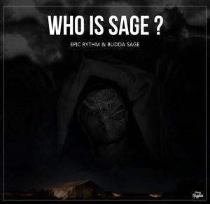 Epic Rhythm & Budda Sage - Who Is Sage (Original Mix)