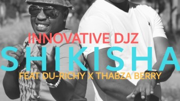 INNOVATIVE DJz - Shikisha (feat. Thabza Berry & Du Richy)