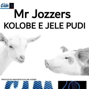 Mr Jozzers - Kolobe e Jele Pudi