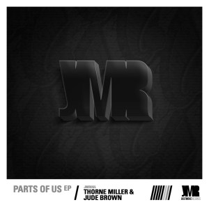Thorne Miller & Jude Brown - Parts Of Us EP