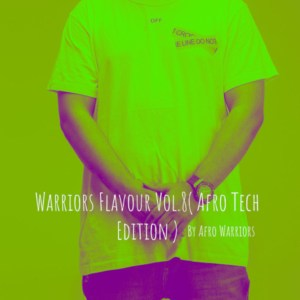 Afro Warriors - Warriors Flavour Vol.8 (Afro Tech Edition)