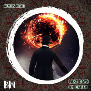 Atmos Blaq - Last Days On Earth (Atmospheric Mix)