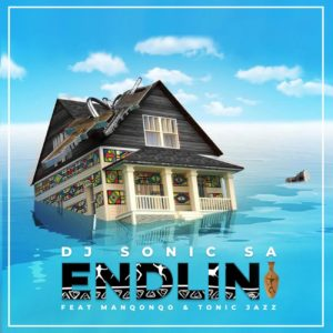 Dj Sonic SA - Endlini (feat. Manqonqo & Tonic Jazz), new afro house music, south african music download, sa music, afro house mp3 download, afrohouse songs
