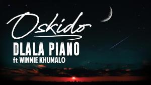 Oskido - Dlala Piano (feat. Winnie Khumalo)