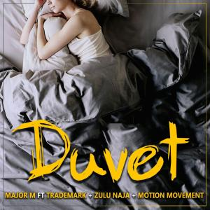 Major M - Duvet (feat. TradeMark, Zulu Naija & Motion Movement)