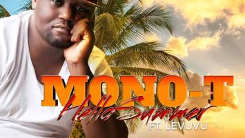 Mono T - Hello Summer (feat. LeVuvu), new south african music, latest sa music, gqom music download, amapiano songs, gqomsongs, sa gqom music, amapiano mp3 download