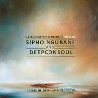 Origin of Deep Compilation Mixed By (Deepconsoul & Sipho Ngubane)