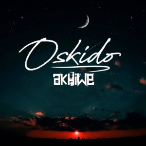 Oskido - Akhiwe (Album), new south african music, latest sa music, south african afro house music, amapiano 2019, sa amapiano