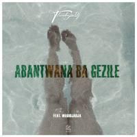 ThackzinDJ - Abantwana Bagezile (feat. Wadijaja)