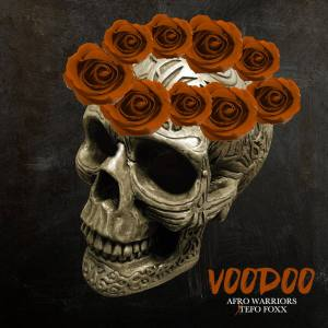 Afro Warriors & Tefo Foxx - Voodoo