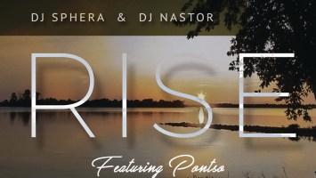 DJ Sphera - Rise (feat. DJ Nastor & Pontso)