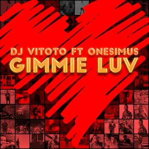 DJ Vitoto - Gimmie Luv (feat. Onesimus), new afro house music, afro house 2019, house music download, latest afro house songs, new sa music, south african afrohouse mp3 download