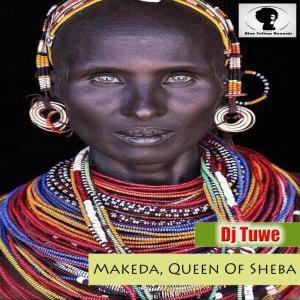 Dj Tuwe - Makeda,Queen Of Sheba (Original Mix)