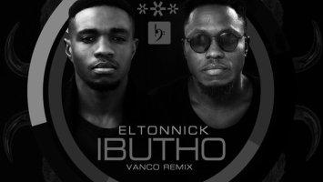 Eltonnick, Vanco - Ibutho (Vanco Remix), new afro house music, house music download, afro house 2019, latest sa music, latest south african music, afrohouse songs, afro house mp3 download, latest afro house