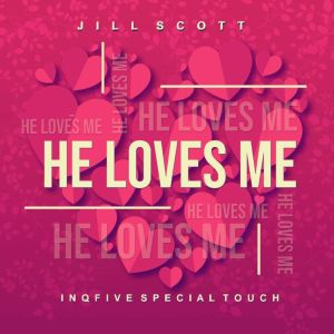 Jill Scott - He Loves Me(InQfive Special Touch)