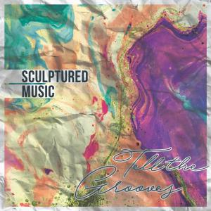 SculpturedMusic - Tell The Grooves Album