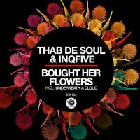 Thab De Soul & InQfive - Bought Her Flowers