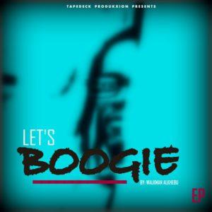 Walkman Alkhebu - Let's Boogie [EP]