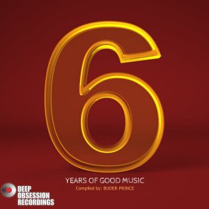 6 Years Of Good Music Compiled by Buder Prince - latest house music, deep house tracks, house music download, club music, afro house music, new house music south africa, afro deep house, tribal house music, best house music, african house music, soulful house