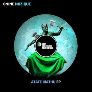 8nine Muzique - Atate Wathu EP