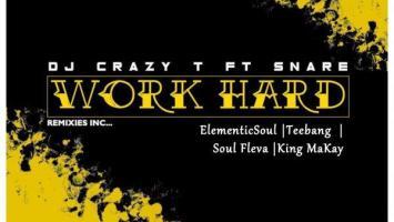 DJ Crazy T feat. Snare - Work Hard (Elementicsoul's Signature)